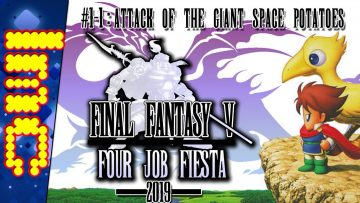 #1-1: ATTACK OF THE GIANT SPACE POTATOES | Final Fantasy V: Four Job Fiesta