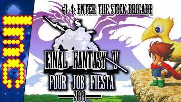 #1-4: ENTER THE STICK BRIGADE | Final Fantasy V: Four Job Fiesta