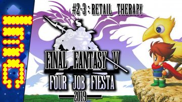 #2-3: RETAIL THERAPY | Final Fantasy V: Four Job Fiesta