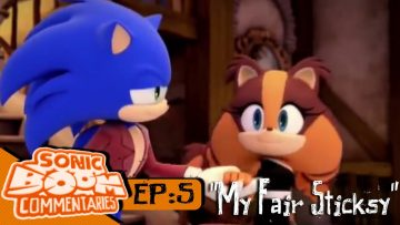 Sonic Boom Commentaries Ep 5