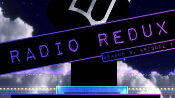 Radio Redux – 207 (S9, EP7)