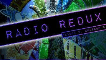 Radio Redux – 209 (S9, EP9)