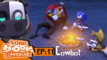 "Sonic Boom Commentaries – Ep 11: ""Cowbot"""