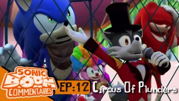 "Sonic Boom Commentaries – Ep 12: ""Circus of Plunders"""