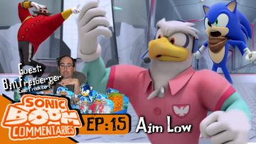 """Sonic Boom Commentaries – Ep 15: """"Aim Low"""""""