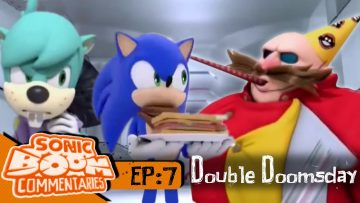 """Sonic Boom Commentaries – Ep 7: """"Double Doomsday"""""""