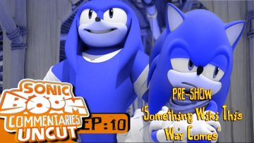 """Sonic Boom Commentaries Uncut: Ep 10 Pre-Show – """"Something Wiki This Way Comes"""""""
