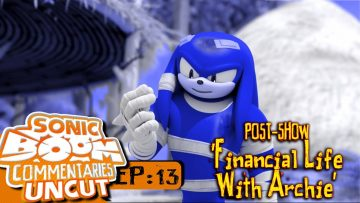 """Sonic Boom Commentaries Uncut: Ep 13 Post-Show – """"Financial Life With Archie"""""""