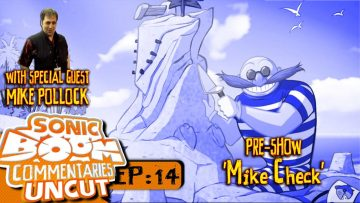 "Sonic Boom Commentaries Uncut: Ep 14 Pre-Show – ""Mike Check"""