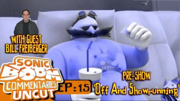 """Sonic Boom Commentaries Uncut: Ep 15 Pre-Show – """"Off & Showrunning"""""""