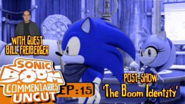 "Sonic Boom Commentaries Uncut: Ep 15 Post-Show – ""The Boom Identity"""