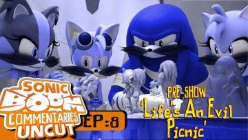 "Sonic Boom Commentaries Uncut: Ep 8 Pre-Show – ""Life's An Evil Picnic"""