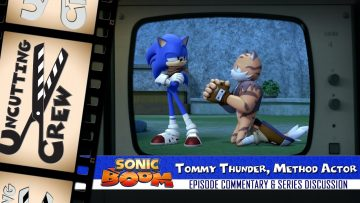 "Uncutting Crew – Sonic Boom S02E01: ""Tommy Thunder, Method Actor"""