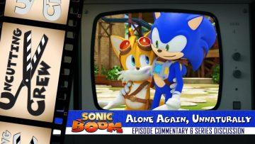 """Uncutting Crew – Sonic Boom S02E04: """"Alone Again, Unnaturally"""""""