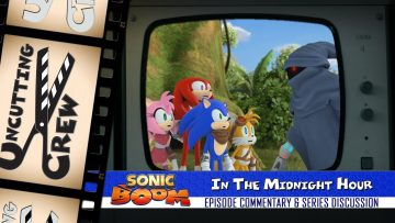 "Uncutting Crew – Sonic Boom S02E08: ""In The Midnight Hour"""