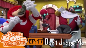 """Sonic Boom Commentaries – Ep 17: """"Don't Judge Me"""""""