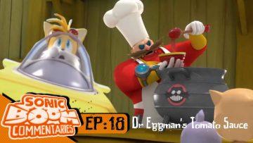 "Sonic Boom Commentaries – Ep 18: ""Doctor Eggman's Tomato Sauce"""