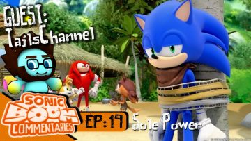 """Sonic Boom Commentaries – Ep 19: """"Sole Power"""""""
