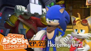 "Sonic Boom Commentaries – Ep 20: ""Hedgehog Day"""