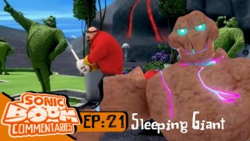 "Sonic Boom Commentaries – Ep 21: ""Sleeping Giant"""
