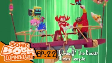 "Sonic Boom Commentaries – Ep 22: ""The Curse Of The Buddy Buddy Temple"""