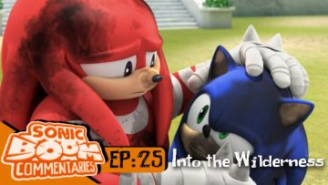 "Sonic Boom Commentaries – Ep 25: ""Into The Wilderness"""
