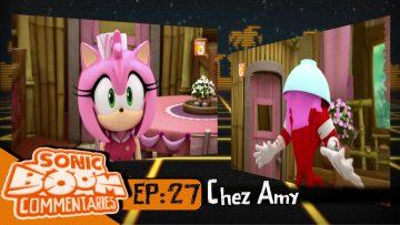 "Sonic Boom Commentaries – Ep 27: ""Chez Amy"""