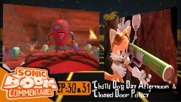 "Sonic Boom Commentaries – Ep 30 & 31: ""Chili Dog Day Afternoon"" & ""Closed Door Policy"""