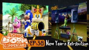 """Sonic Boom Commentaries – Ep 38: """"New Years Retribution"""""""