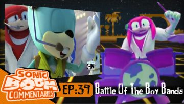 "Sonic Boom Commentaries – Ep 39: ""Battle Of The Boybands"""