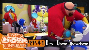 "Sonic Boom Commentaries – Ep 41: ""Bro-Down Showdown"""