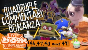 Sonic Boom Commentaries – Ep 46-49 Quadruple Commentary Bonanza