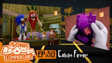 "Sonic Boom Commentaries – Ep 50: ""Cabin Fever"""