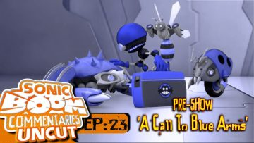 """Sonic Boom Commentaries Uncut: Ep 23 Pre-Show – """"A Call To Blue Arms"""""""