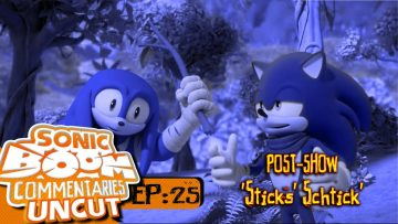 "Sonic Boom Commentaries Uncut: Ep 25 Post-Show – ""Sticks' Schtick"""
