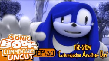"Sonic Boom Commentaries Uncut: Ep 30 Pre-Show – ""Columbidae Another Day"""