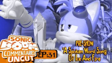 """Sonic Boom Commentaries Uncut: Ep 31 Pre-Show – """"A Spoken Word Song Of Ice And Fire"""""""