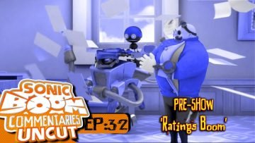 "Sonic Boom Commentaries Uncut: Ep 32 Pre-Show – ""Ratings Boom"""