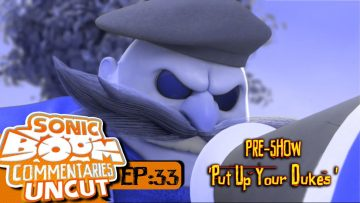 """Sonic Boom Commentaries Uncut: Ep 33 Pre-Show – """"Put Up Your Dukes"""""""