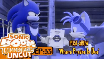 """Sonic Boom Commentaries Uncut: Ep 32 Post-Show – """"The Whole Kitchen & Caboomdle"""""""