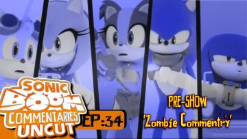 """Sonic Boom Commentaries Uncut: Ep 34 Pre-Show – """"Zombie Commentry"""""""