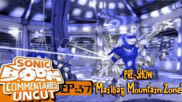 "Sonic Boom Commentaries Uncut: Ep 37 Pre-Show – ""Mailbag Mountain Zone"""