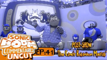 "Sonic Boom Commentaries Uncut: Ep 41 Post-Show – ""The Cindy Robinson Madlib"""