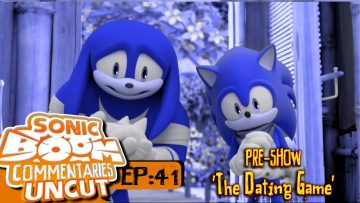 """Sonic Boom Commentaries Uncut: Ep 41 Pre-Show – """"The Dating Game"""""""