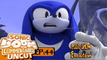 "Sonic Boom Commentaries Uncut: Ep 44 Post-Show – ""Evolution"""