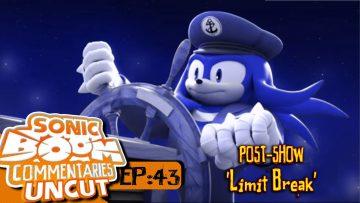 """Sonic Boom Commentaries Uncut: Ep 43 Post-Show – """"Limit Break"""""""