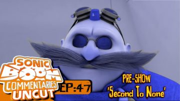 "Sonic Boom Commentaries Uncut: Ep 47 Pre-Show – ""Second To None"""