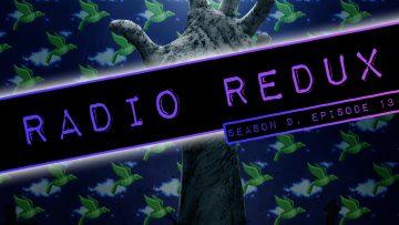 Radio Redux – 213 (S9, EP13)