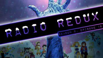 Radio Redux – 218 (S9, EP18)