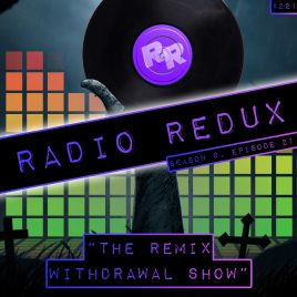 Radio Redux – 221 (S9, EP21)
